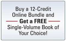 Buy a 12-Credit Online Bundle and get a Free Single-Volume book of your choice.