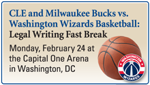 CLE and Milwaukee Bucks vs. Washington Wizards Basketball: Legal Writing Fast Break