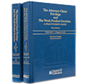 The Attorney-Client Privilege and the Work Product Doctrine: A Practitioner's Guide