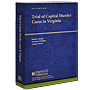 Trial of Capital Murder Cases in Virginia law book