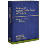 Defense of Serious Traffic Cases in Virginia law book