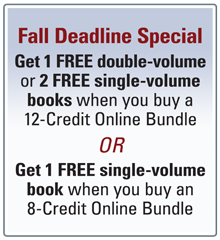 Get 1 FREE double-volume or 2 FREE single-volume books when you buy a 12-Credit Online Bundle. Or, get 1 FREE single-volume book when you buy an 8-Credit Online Bundle.