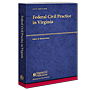 Federal Civil Practice in Virginia law book